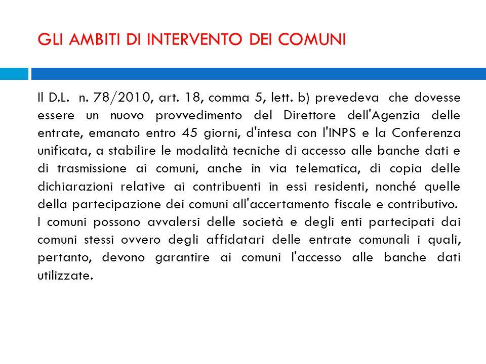 GLI AMBITI DI INTERVENTO DEI COMUNI Il D.L. n. 78/2010, art. 18, comma 5, lett. b) prevedeva che dovesse essere un nuovo provvedimento del Direttore d