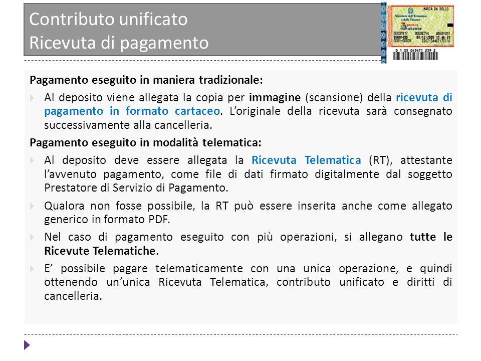 Contributo unificato Ricevuta di pagamento Pagamento eseguito in maniera tradizionale: Al deposito viene allegata la copia per immagine (scansione) de