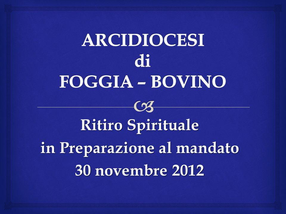 Ritiro Spirituale in Preparazione al mandato 30 novembre 2012