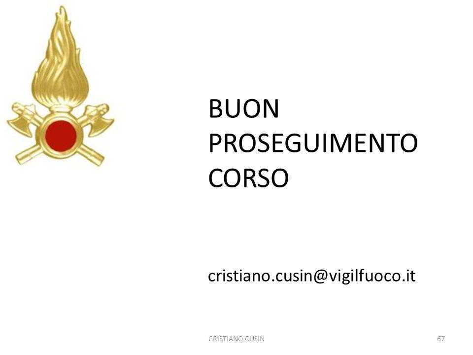 CRISTIANO CUSIN67 BUON PROSEGUIMENTO CORSO cristiano.cusin@vigilfuoco.it