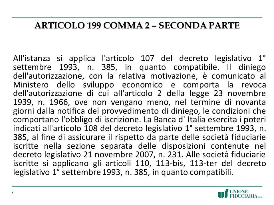 7 ARTICOLO 199 COMMA 2 – SECONDA PARTE All istanza si applica l articolo 107 del decreto legislativo 1° settembre 1993, n.