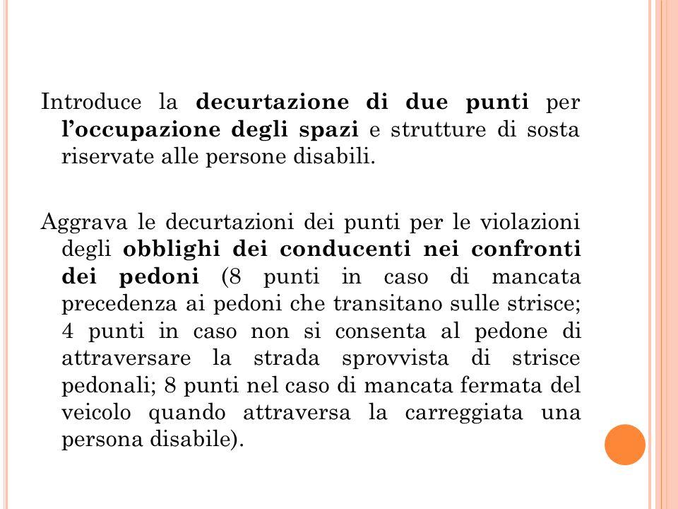 Introduce la decurtazione di due punti per loccupazione degli spazi e strutture di sosta riservate alle persone disabili.