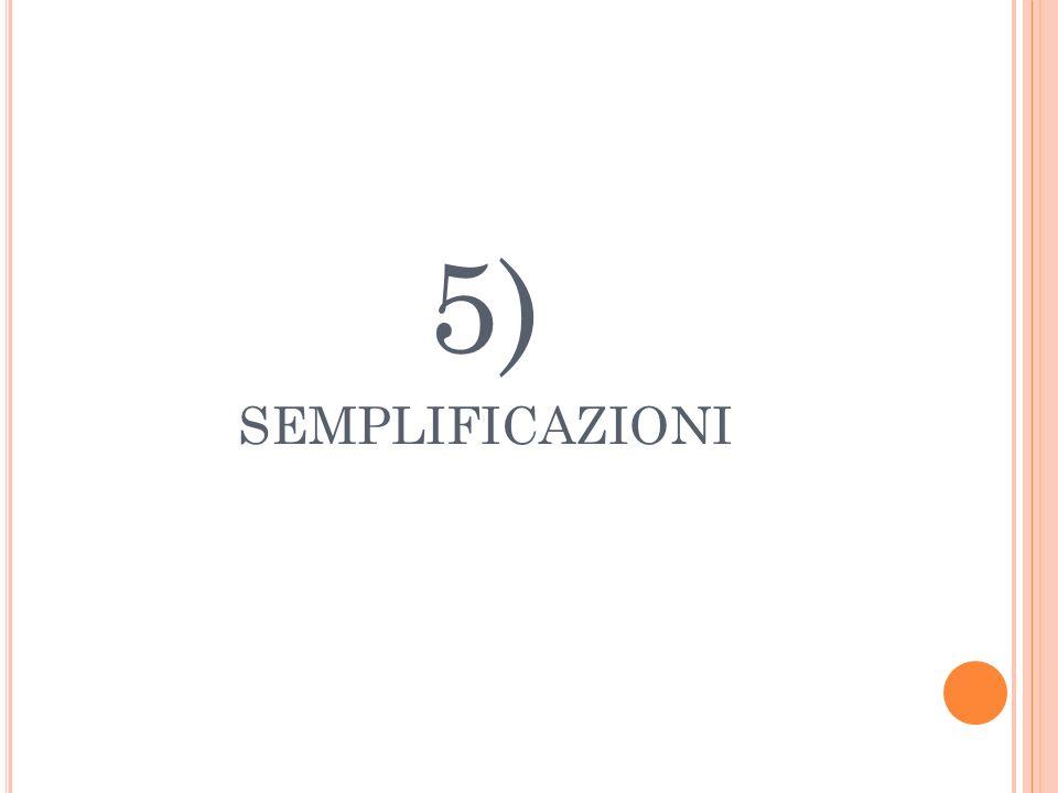 5) SEMPLIFICAZIONI