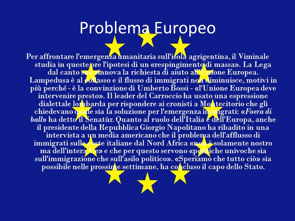 Problema Europeo Per affrontare l'emergenza umanitaria sull'isola agrigentina, il Viminale studia in queste ore l'ipotesi di un «respingimento di mass