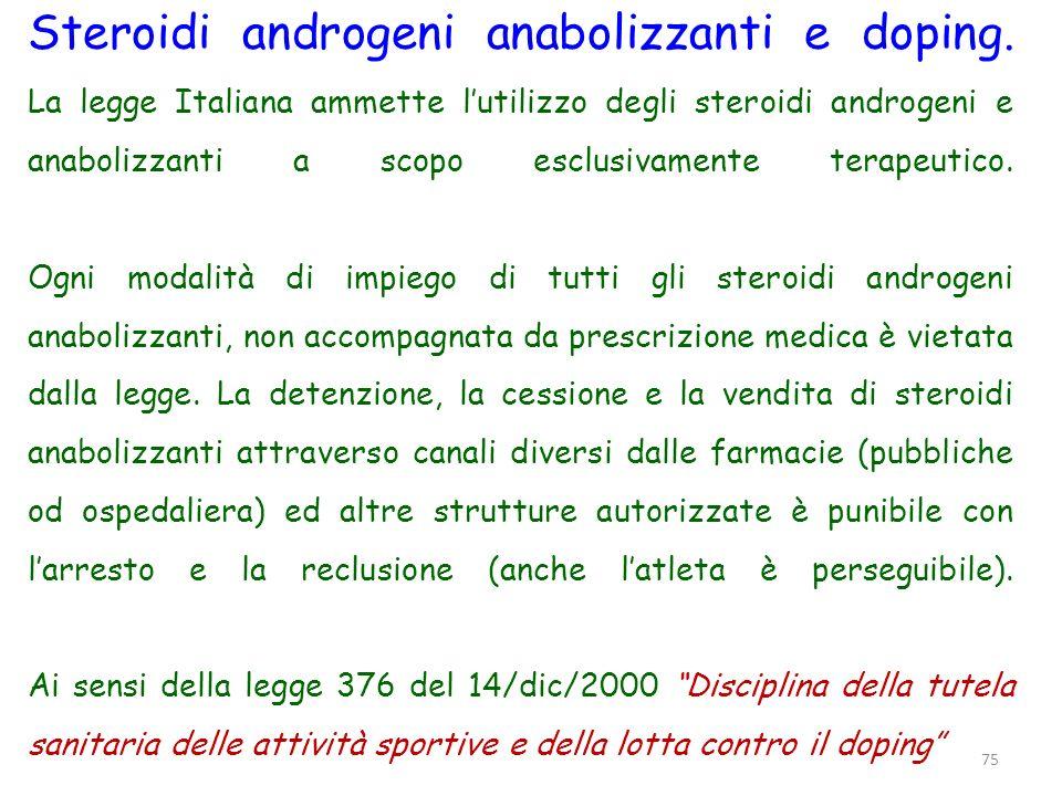 Steroidi androgeni anabolizzanti e doping. La legge Italiana ammette lutilizzo degli steroidi androgeni e anabolizzanti a scopo esclusivamente terapeu