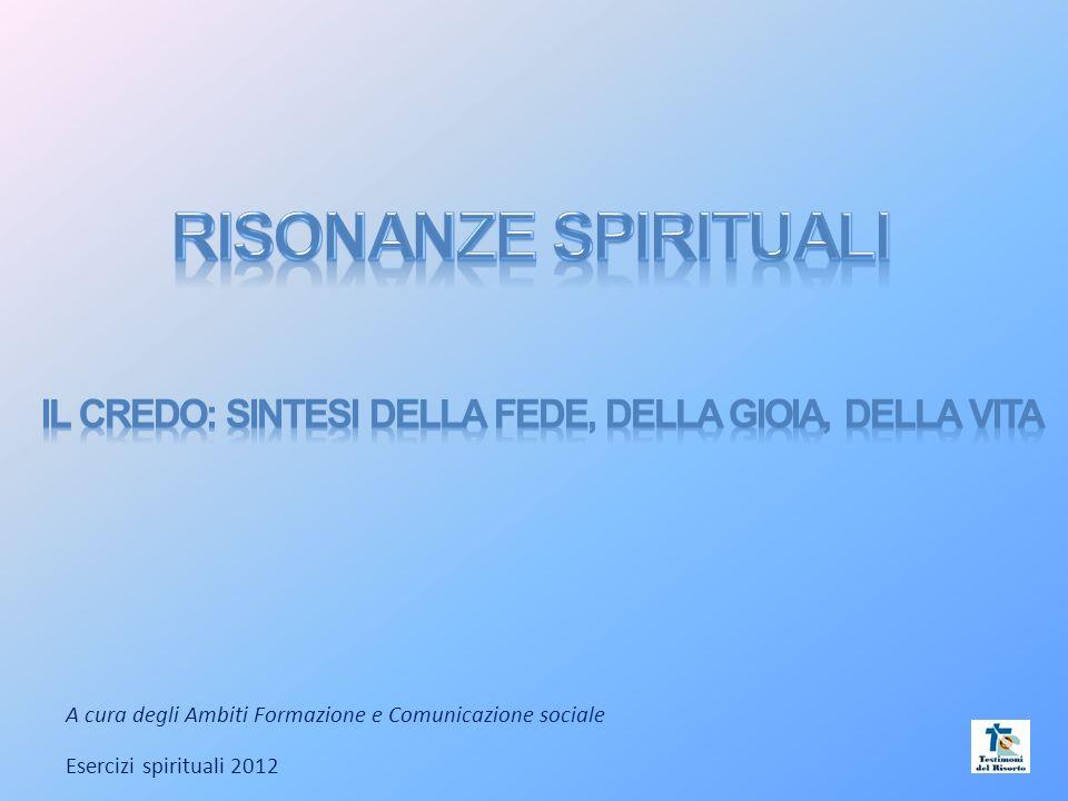 A cura degli Ambiti Formazione e Comunicazione sociale Esercizi spirituali 2012