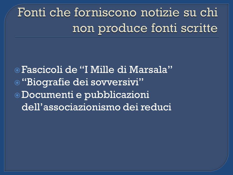 Fascicoli de I Mille di Marsala Biografie dei sovversivi Documenti e pubblicazioni dellassociazionismo dei reduci