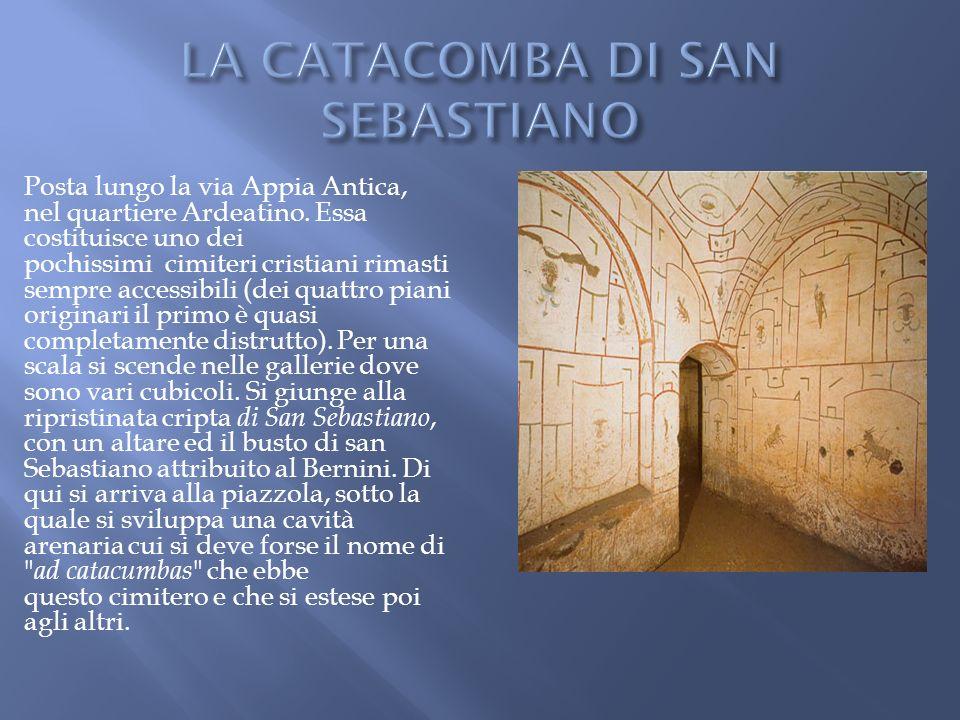 Posta lungo la via Appia Antica, nel quartiere Ardeatino. Essa costituisce uno dei pochissimi cimiteri cristiani rimasti sempre accessibili (dei quatt