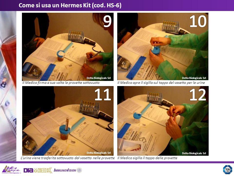Delta Biologicals Srl Come si usa un Hermes Kit (cod. HS-6) Il Medico firma a sua volta le provette sottovuotoIl Medico apre il sigillo sul tappo del