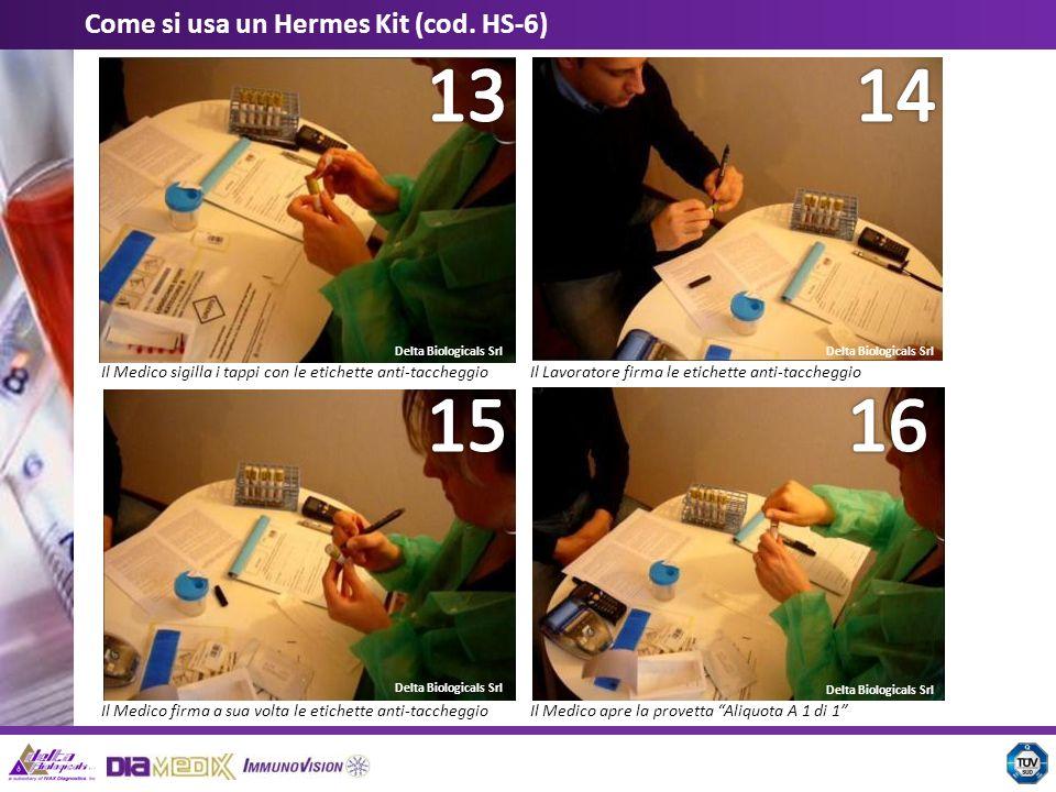 Delta Biologicals Srl Come si usa un Hermes Kit (cod. HS-6) Il Medico sigilla i tappi con le etichette anti-taccheggioIl Lavoratore firma le etichette