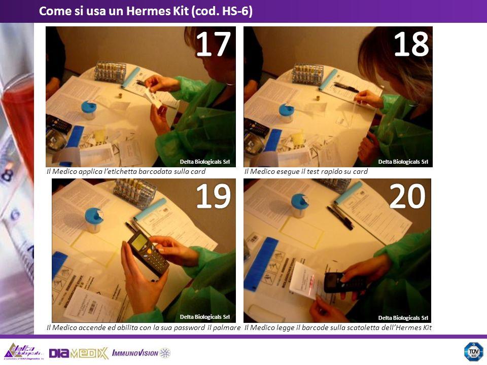 Delta Biologicals Srl Come si usa un Hermes Kit (cod. HS-6) Il Medico applica letichetta barcodata sulla cardIl Medico esegue il test rapido su card I