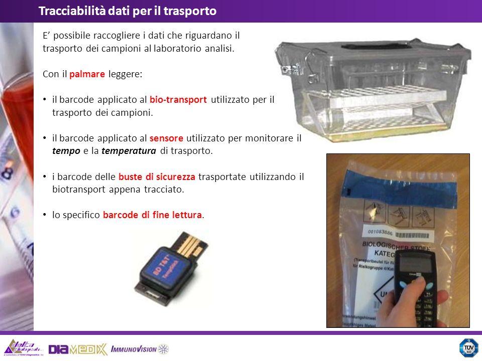 E possibile raccogliere i dati che riguardano il trasporto dei campioni al laboratorio analisi. Con il palmare leggere: il barcode applicato al bio-tr