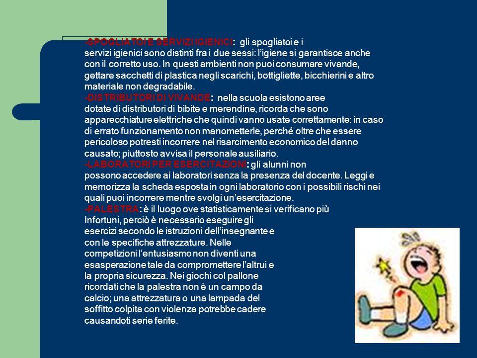 -SPOGLIATOI E SERVIZI IGIENICI: gli spogliatoi e i servizi igienici sono distinti fra i due sessi: ligiene si garantisce anche con il corretto uso.