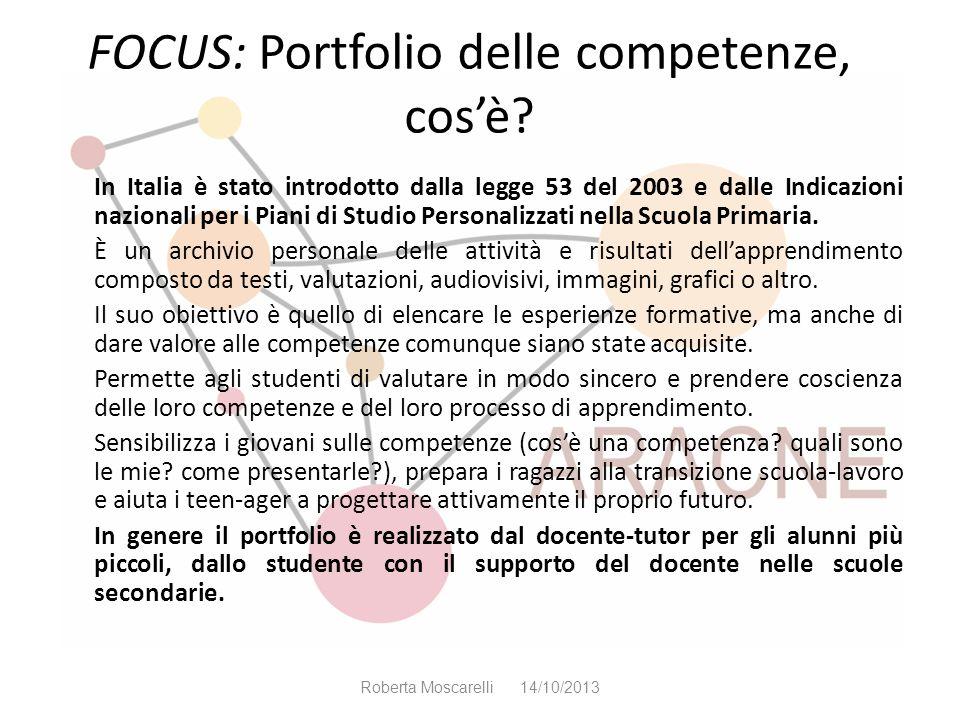 FOCUS: Portfolio delle competenze, cosè? In Italia è stato introdotto dalla legge 53 del 2003 e dalle Indicazioni nazionali per i Piani di Studio Pers