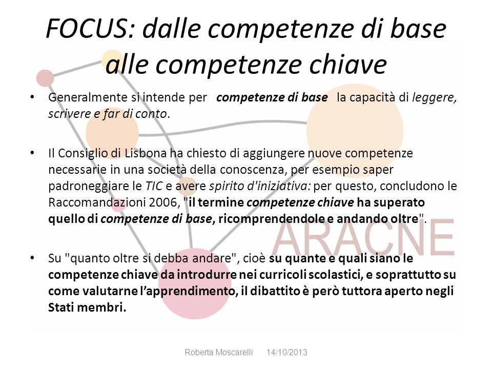 FOCUS: dalle competenze di base alle competenze chiave Generalmente si intende per competenze di base la capacità di leggere, scrivere e far di conto.