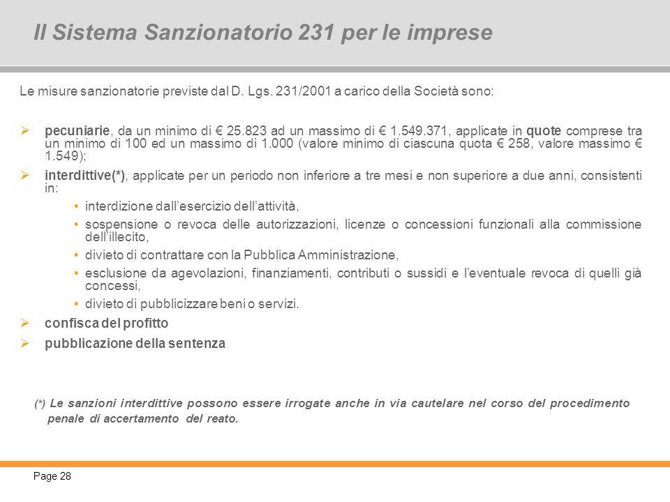 Page 28 Le misure sanzionatorie previste dal D. Lgs. 231/2001 a carico della Società sono: pecuniarie, da un minimo di 25.823 ad un massimo di 1.549.3