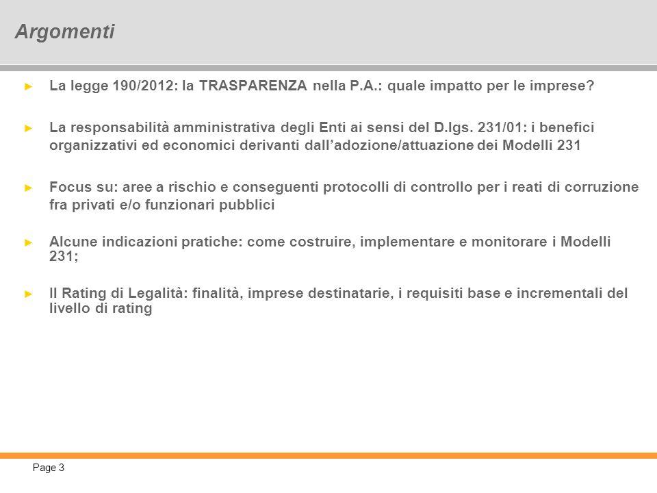 Page 3 Argomenti La legge 190/2012: la TRASPARENZA nella P.A.: quale impatto per le imprese? La responsabilità amministrativa degli Enti ai sensi del