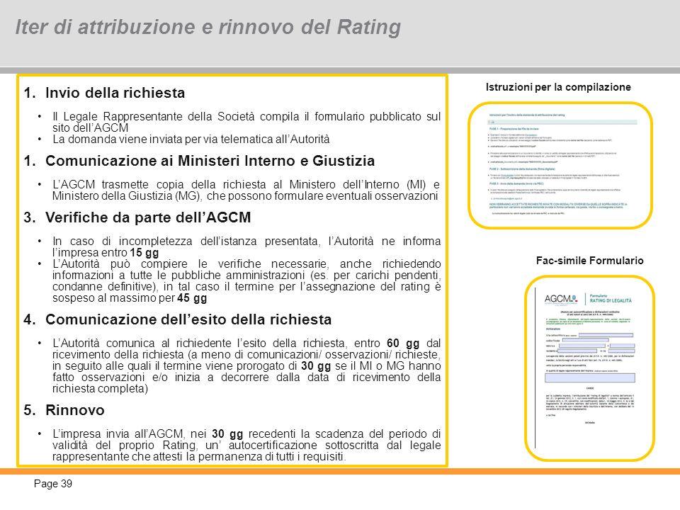 Page 39 Iter di attribuzione e rinnovo del Rating Fac-simile Formulario Istruzioni per la compilazione 1.Invio della richiesta Il Legale Rappresentant