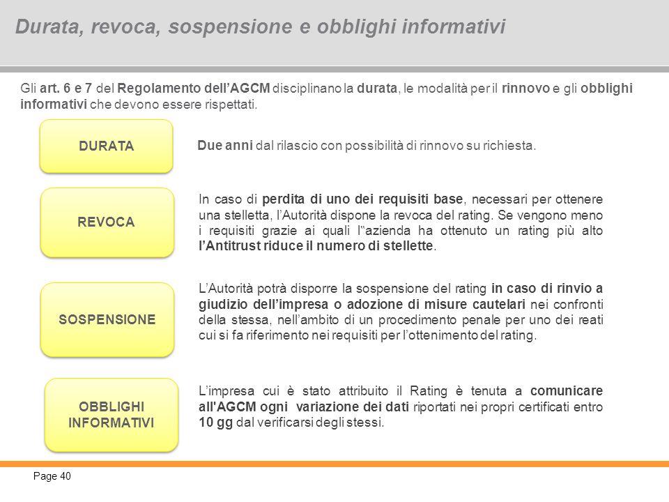 Page 40 Gli art. 6 e 7 del Regolamento dellAGCM disciplinano la durata, le modalità per il rinnovo e gli obblighi informativi che devono essere rispet