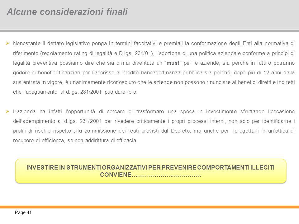 Page 41 Nonostante il dettato legislativo ponga in termini facoltativi e premiali la conformazione degli Enti alla normativa di riferimento (regolamen