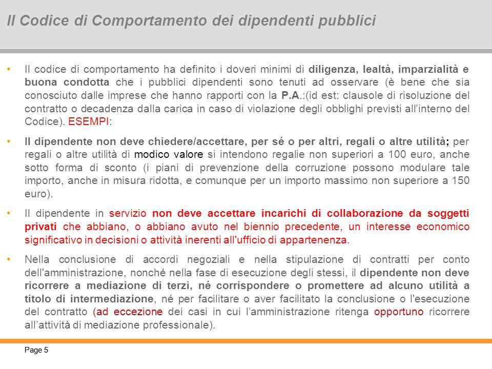Page 5 Il codice di comportamento ha definito i doveri minimi di diligenza, lealtà, imparzialità e buona condotta che i pubblici dipendenti sono tenut