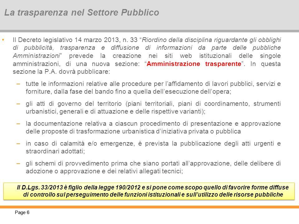 Page 6 Il Decreto legislativo 14 marzo 2013, n. 33 Riordino della disciplina riguardante gli obblighi di pubblicità, trasparenza e diffusione di infor