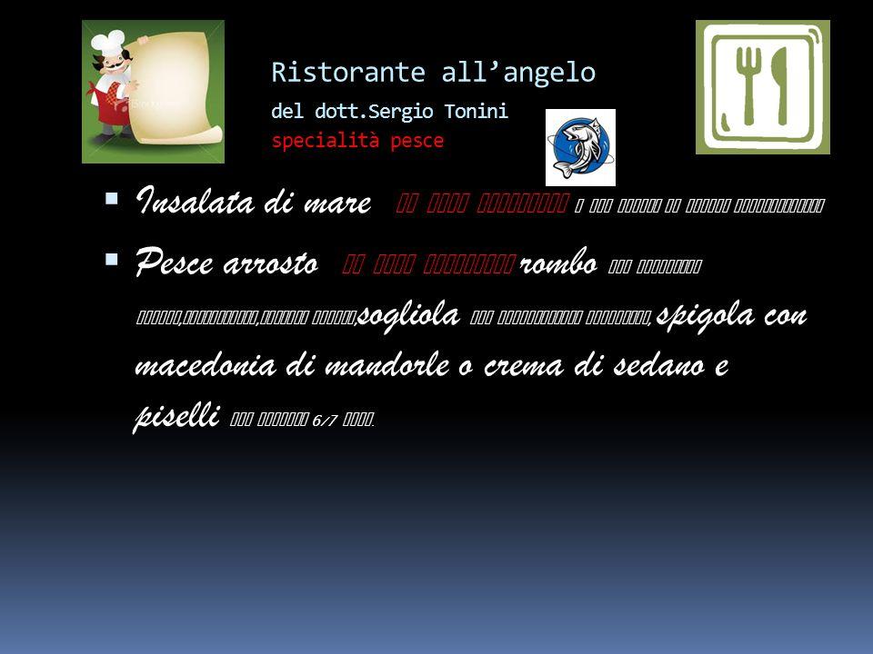 Ristorante allangelo del dott.Sergio Tonini Tonno conservato lo chef consiglia ai bambini al mercurio !! Tonno ai ferri lo chef consiglia a chi svolge