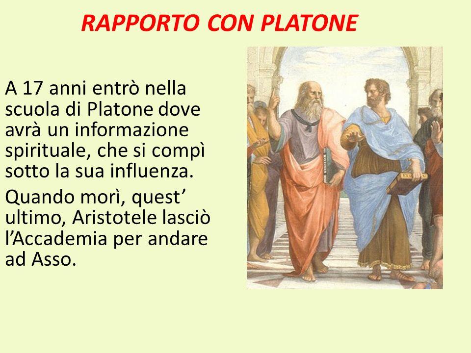 RAPPORTO CON PLATONE A 17 anni entrò nella scuola di Platone dove avrà un informazione spirituale, che si compì sotto la sua influenza. Quando morì, q