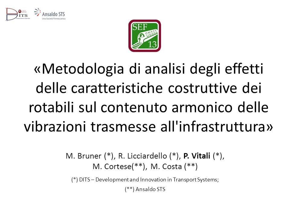 «Metodologia di analisi degli effetti delle caratteristiche costruttive dei rotabili sul contenuto armonico delle vibrazioni trasmesse all'infrastrutt