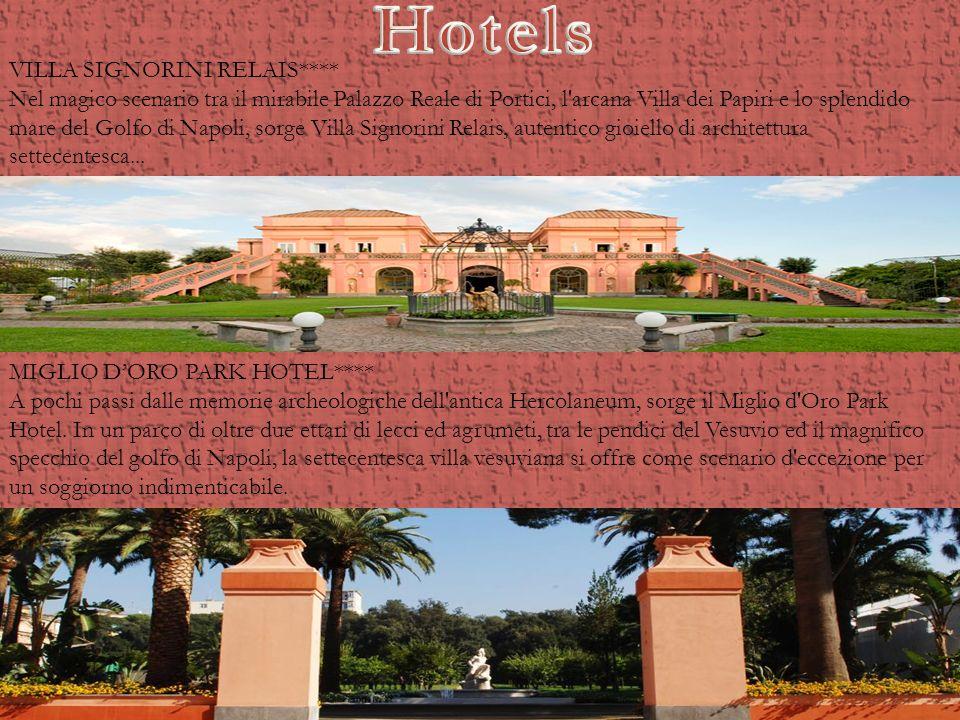 VILLA SIGNORINI RELAIS**** Nel magico scenario tra il mirabile Palazzo Reale di Portici, l'arcana Villa dei Papiri e lo splendido mare del Golfo di Na