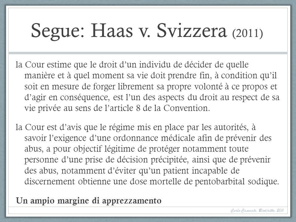 Segue: Haas v. Svizzera (2011) la Cour estime que le droit dun individu de décider de quelle manière et à quel moment sa vie doit prendre fin, à condi
