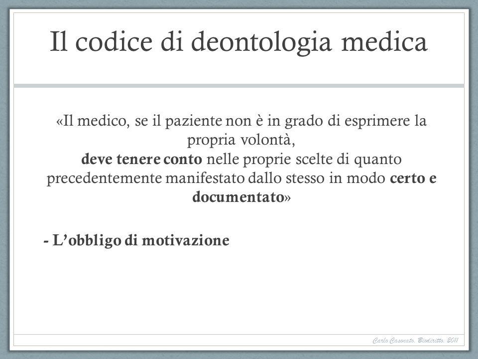 Il codice di deontologia medica «Il medico, se il paziente non è in grado di esprimere la propria volontà, deve tenere conto nelle proprie scelte di q