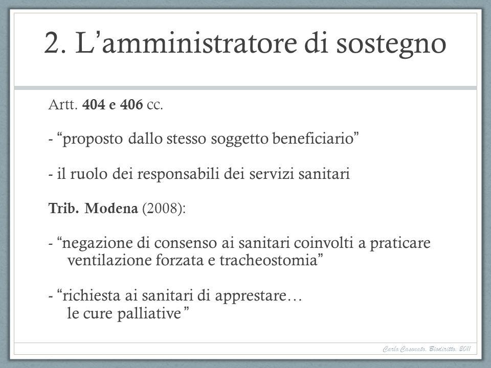 2. Lamministratore di sostegno Artt. 404 e 406 cc. - proposto dallo stesso soggetto beneficiario - il ruolo dei responsabili dei servizi sanitari Trib