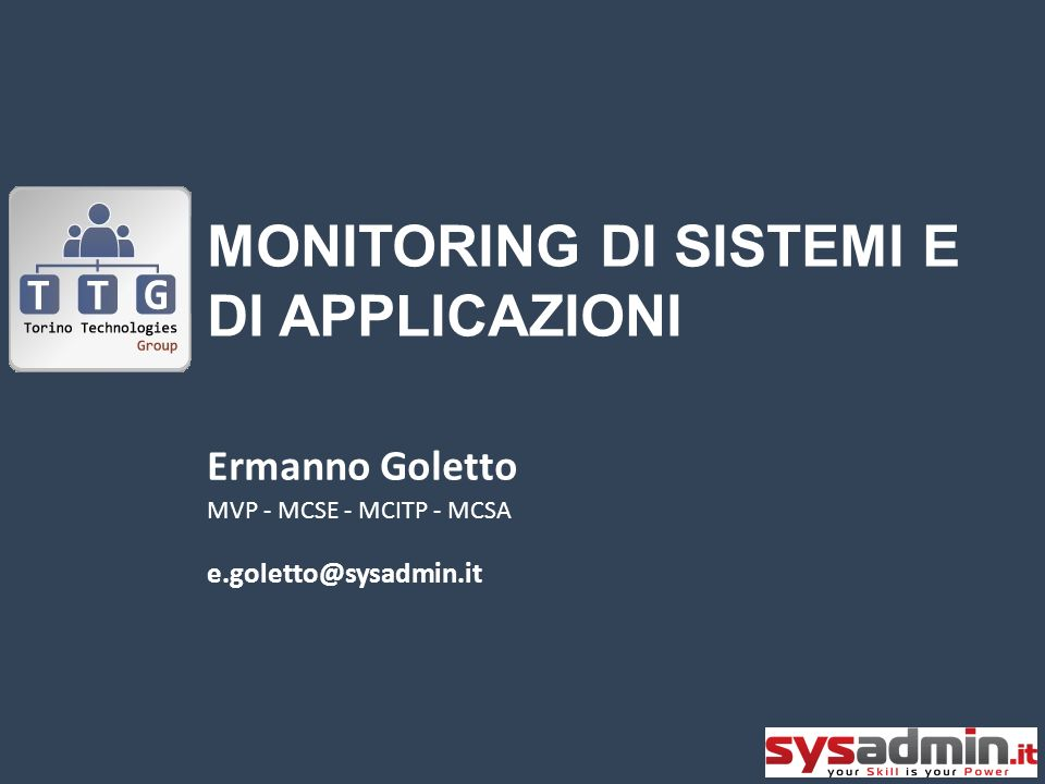 Agenda Overview sulle problematiche di monitoring Software di monitoraggio in ambiente Windows Software di monitoraggio on Cloud