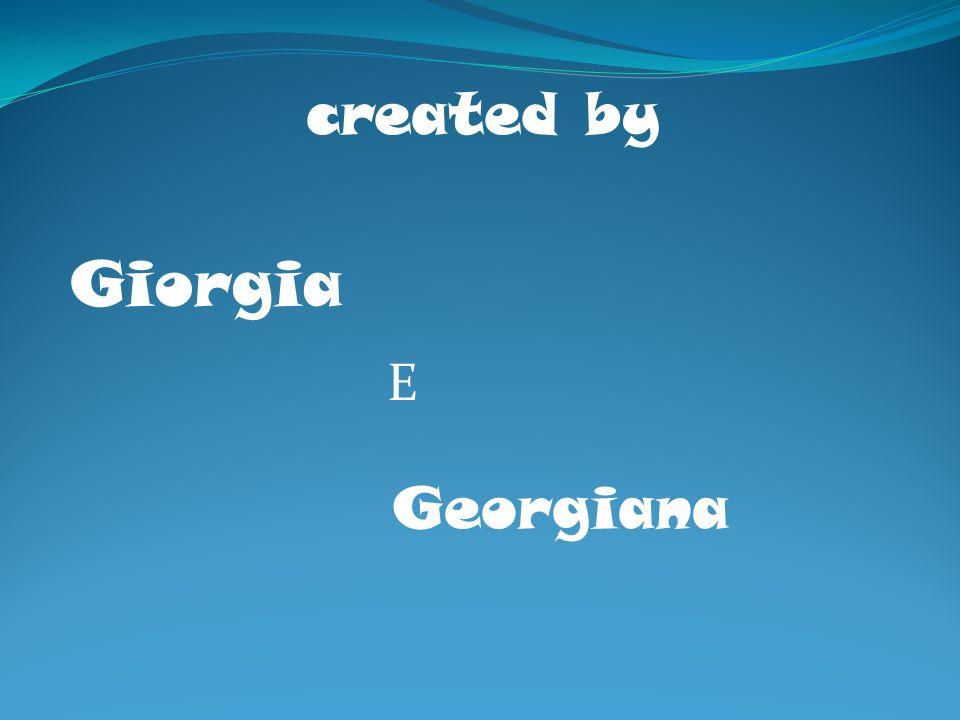 created by Giorgia Georgiana E