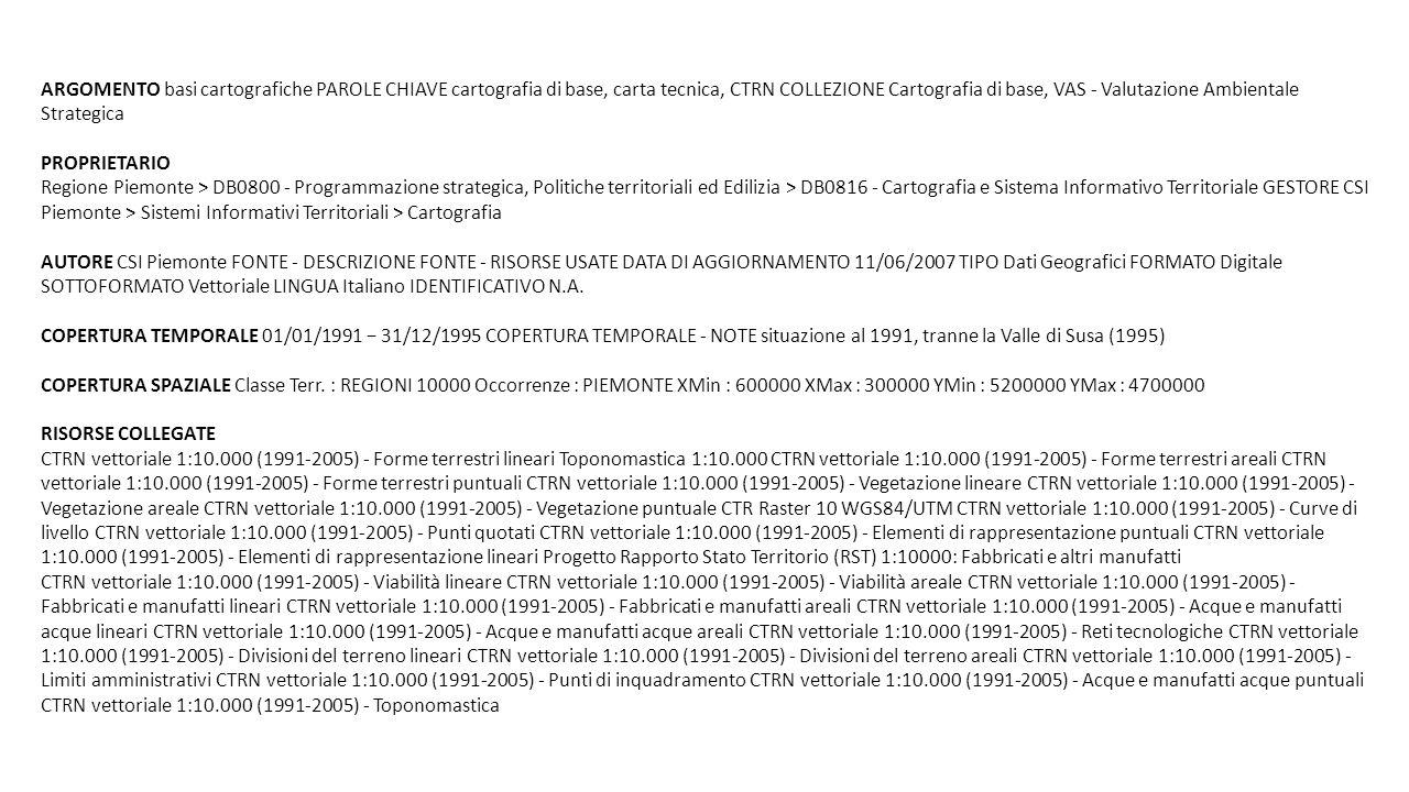 ARGOMENTO basi cartografiche PAROLE CHIAVE cartografia di base, carta tecnica, CTRN COLLEZIONE Cartografia di base, VAS - Valutazione Ambientale Strat