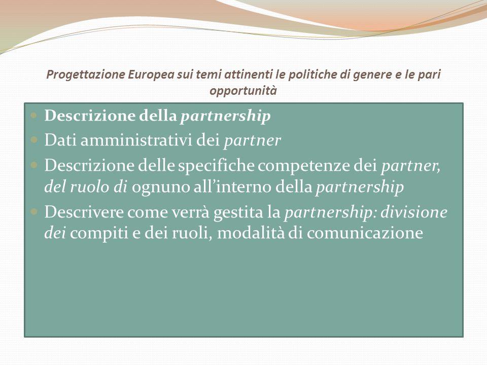 Progettazione Europea sui temi attinenti le politiche di genere e le pari opportunità Descrizione della partnership Dati amministrativi dei partner De