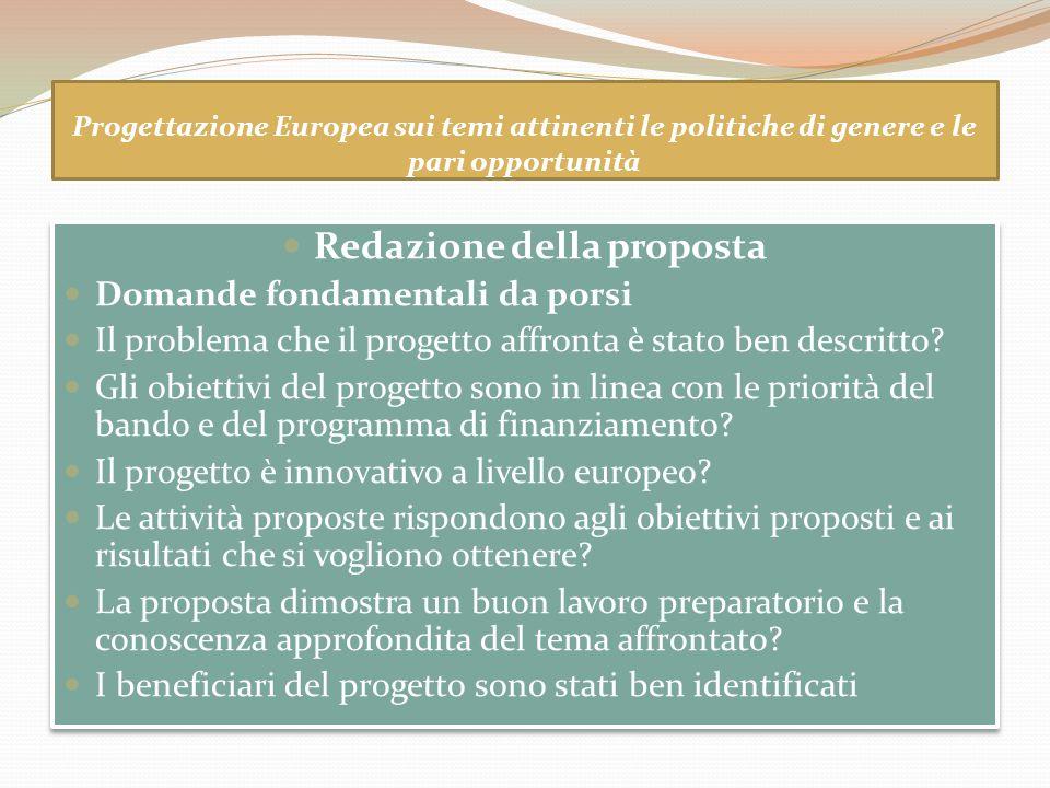 Progettazione Europea sui temi attinenti le politiche di genere e le pari opportunità Redazione della proposta Domande fondamentali da porsi Il proble