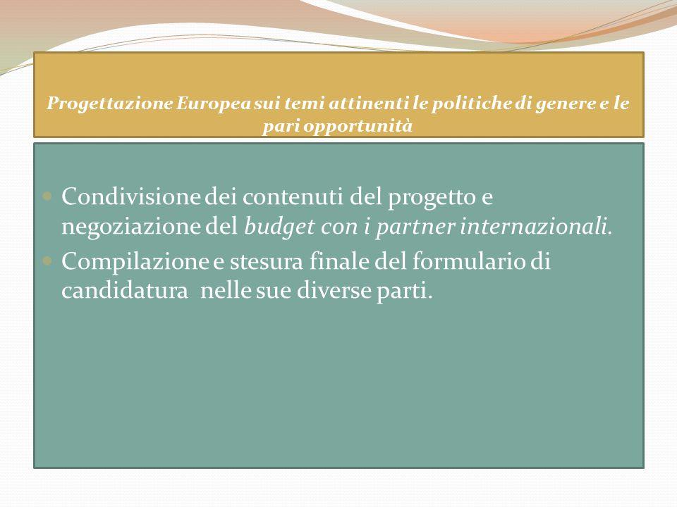 Progettazione Europea sui temi attinenti le politiche di genere e le pari opportunità Condivisione dei contenuti del progetto e negoziazione del budge