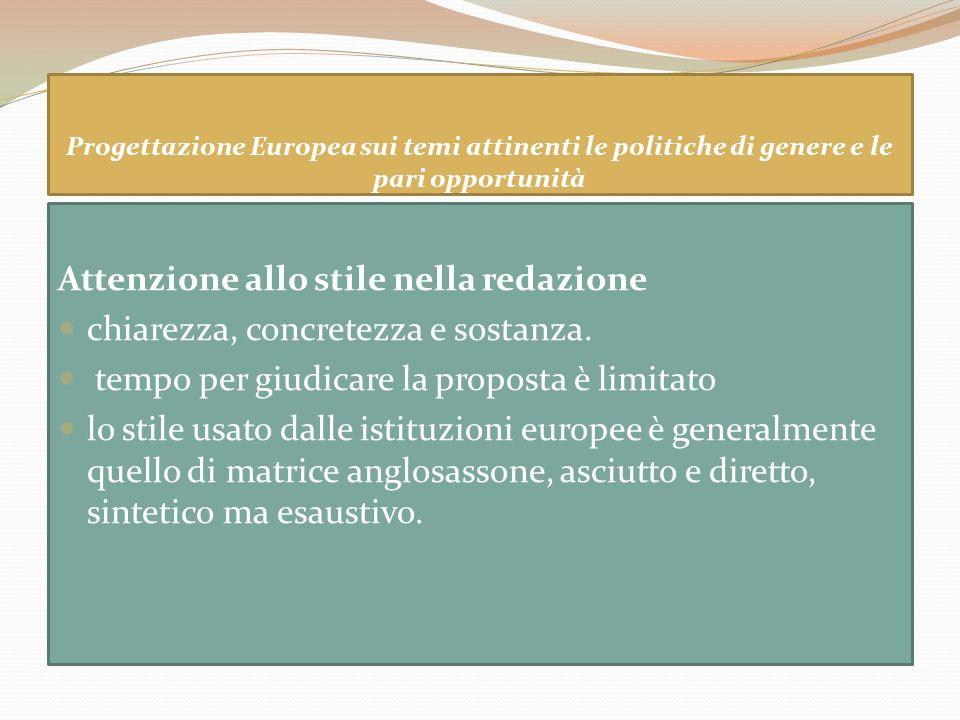 Progettazione Europea sui temi attinenti le politiche di genere e le pari opportunità Attenzione allo stile nella redazione chiarezza, concretezza e s