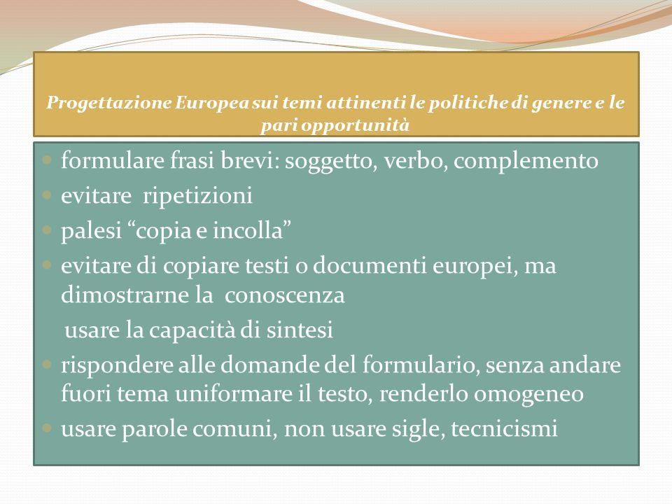 Progettazione Europea sui temi attinenti le politiche di genere e le pari opportunità formulare frasi brevi: soggetto, verbo, complemento evitare ripe