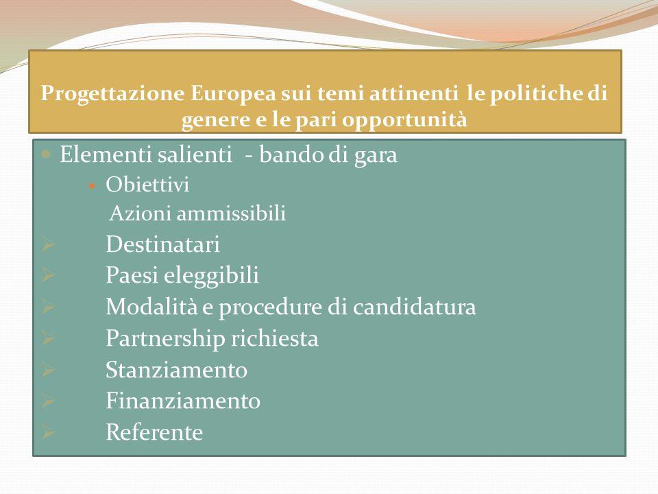 Progettazione Europea sui temi attinenti le politiche di genere e le pari opportunità Elementi salienti - bando di gara Obiettivi Azioni ammissibili D