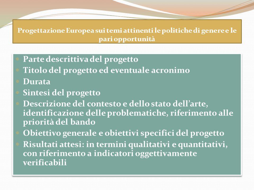 Progettazione Europea sui temi attinenti le politiche di genere e le pari opportunità Parte descrittiva del progetto Titolo del progetto ed eventuale