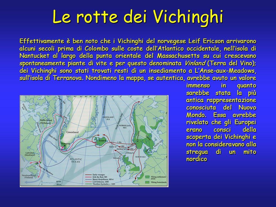 Effettivamente è ben noto che i Vichinghi del norvegese Leif Ericson arrivarono alcuni secoli prima di Colombo sulle coste dellAtlantico occidentale,