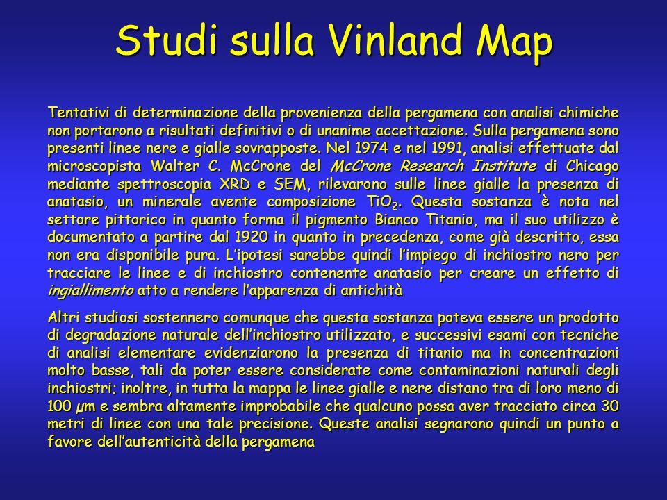 Gli studiosi continuarono a dibattere sull autenticità della mappa; fu fatto notare che la Groenlandia era disegnata in modo troppo preciso per risalire al XV secolo Finalmente, nel 2001 la pergamena fu analizzata da R.