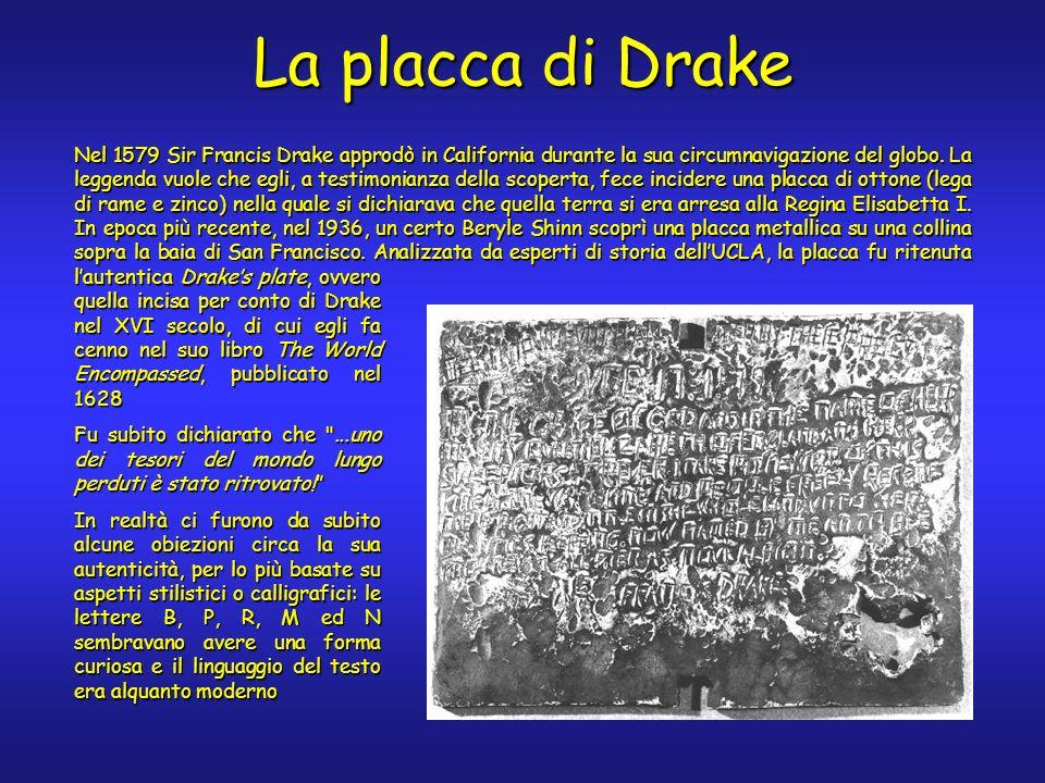 Nel 1579 Sir Francis Drake approdò in California durante la sua circumnavigazione del globo. La leggenda vuole che egli, a testimonianza della scopert