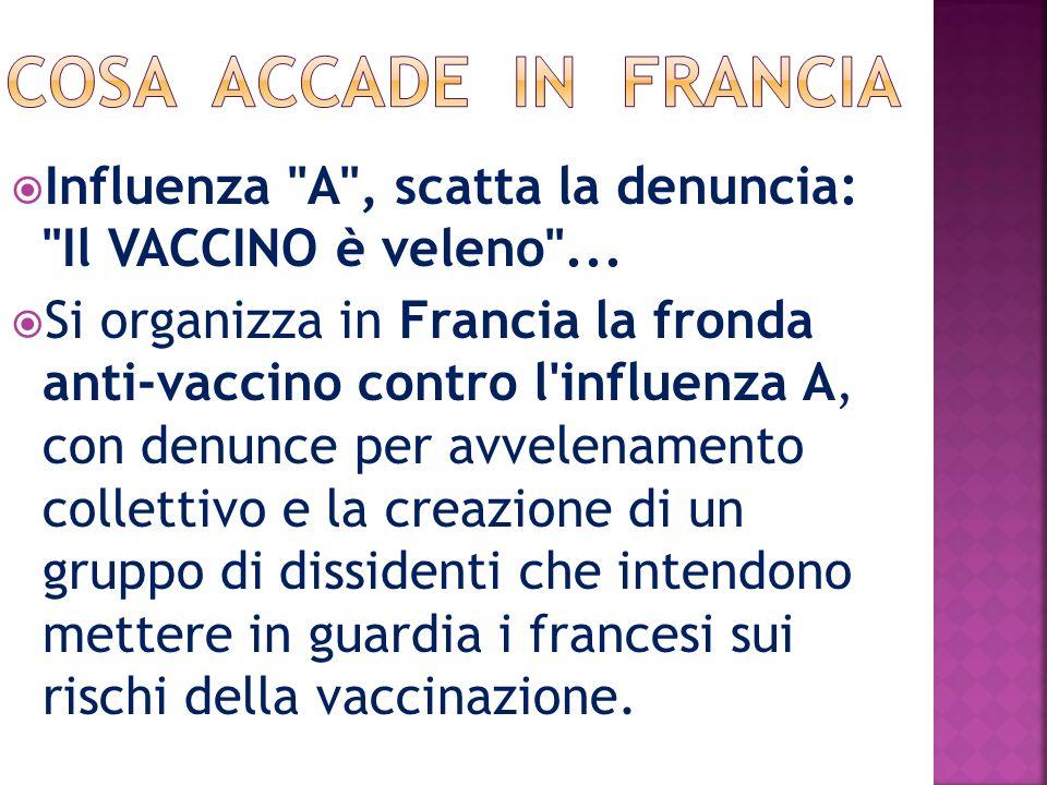 Influenza A , scatta la denuncia: Il VACCINO è veleno ...