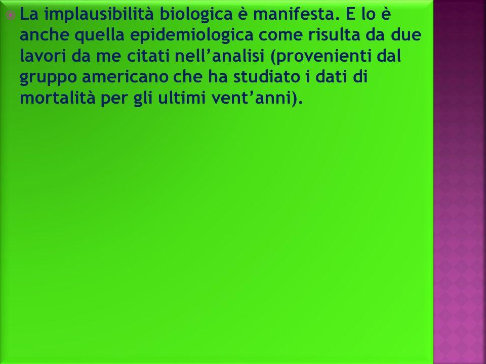 La implausibilità biologica è manifesta.