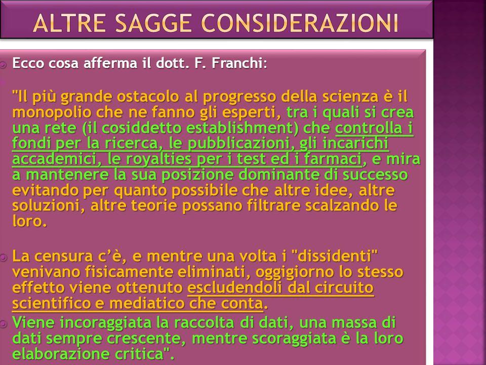 Ecco cosa afferma il dott.F. Franchi: Ecco cosa afferma il dott.