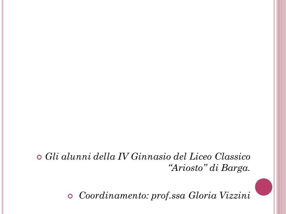Gli alunni della IV Ginnasio del Liceo Classico Ariosto di Barga. Coordinamento: prof.ssa Gloria Vizzini